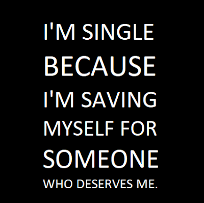 i am single because - being single quotes