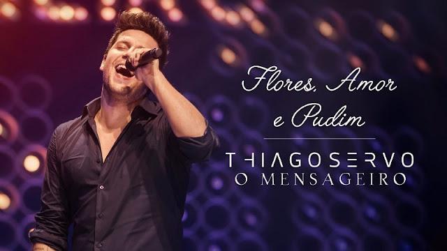 Thiago Servo - Flores, Amor e Pudim