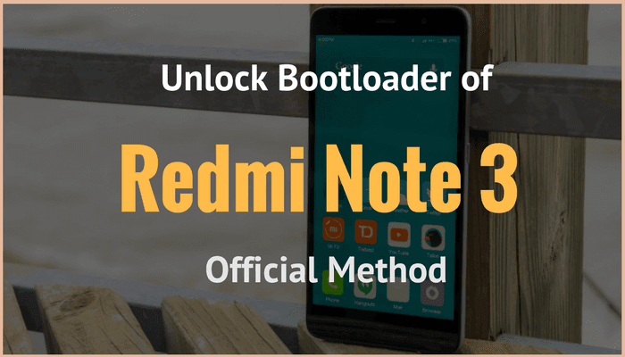 How to Unlock Bootloader of Xiaomi Redmi Note 3 (Official Guide