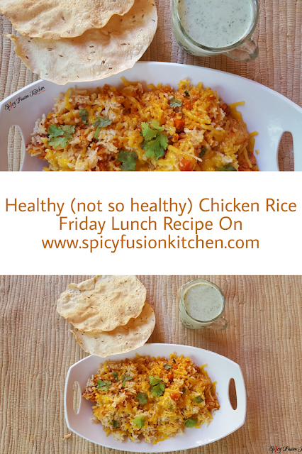 healthy chicken rice, not so healthy rice, cheesy rice, chicken rice, friday lunch, jummah lunch, pinterest food, food, spicy food, spicy rice, spicy chicken, food blog, spicy fusion kitchen