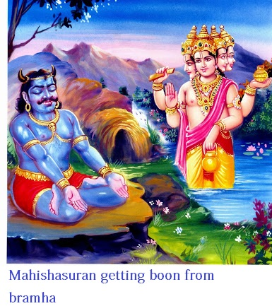 Mahishasuran, Son of Ramban, undertook a severe penance (Dhavam). Lord Brahma tried to distract his concentration, but having failed in his attempts, he appeared before the Asura and blessed him with a boon. Mahishasuran asked Lord Brahma to give him a boon by which no man in the earth would be able to kill him, and Lord Brahma conferred the boon on him. Mahishasuran, armed with his boon, began to commit atrocities and murders on the earth and terrorised people. Fearing his wrath, people ran away to far away places.