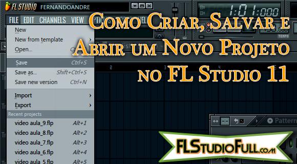 Como Criar, Salvar e Abrir um Novo Projeto no FL Studio 11