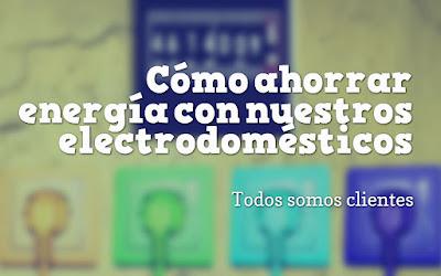 Cómo ahorrar energía con nuestros electrodomésticos
