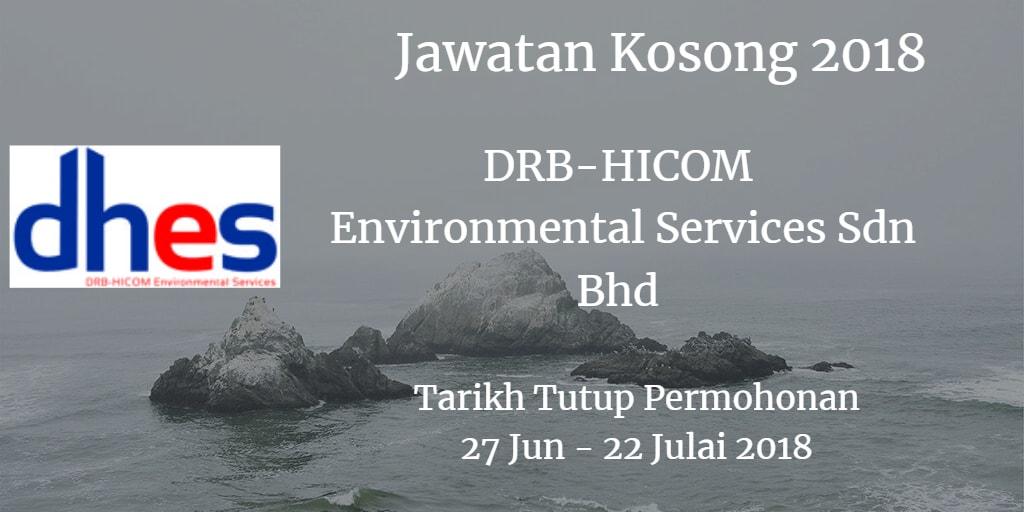 Jawatan Kosong DRB-HICOM Environmental Services Sdn Bhd 27 Jun - 22 Julai 2018