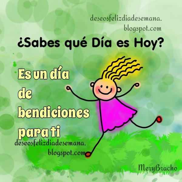 Bendiciones para ti, buen día feliz, imagen con buenos deseos para ti y para mi, mensajes cristianos