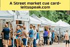 A Street Market or an Open Air Market IELTS speaking cue card