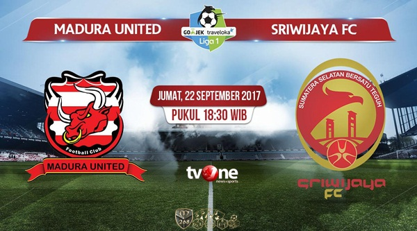 Prediksi Bola : Madura United Vs Sriwijaya FC , Jumat 22 September 2017 Pukul 18.30 WIB @ TVONE