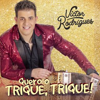 Victor Rodrigues - Quero O Trique Trique (2017)
