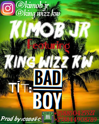Kimob Jr. feat. King Wizz KW - Bad Boy (Hip-Hop) 2019 | Download Mp3