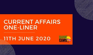 Current Affairs One-Liner: 11th June 2020