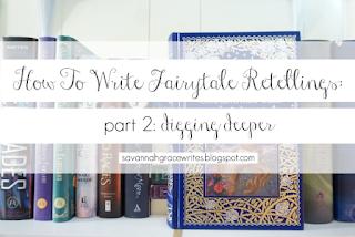 http://savannahgracewrites.blogspot.com/2018/05/how-to-write-fairytale-retellings.html