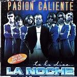 La Noche - PASIÓN CALIENTE 2000 Disco Completo