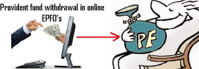 Provident fund withdrawal in online of EPFO's