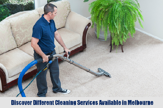 Discover Different Cleaning Services Available in Melbourne