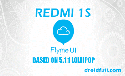 [REDMI 1S] FLYME UI 4.5.4.5R  CUSTOM ROM BASED ON 5.1.1 LOLLIPOP [11/02/2016] [STABLE]