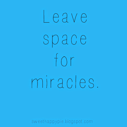 Leaving Space for Miracles