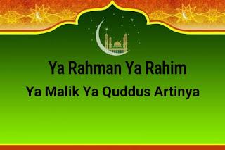 YaRahmanYaRahimYa Malik YaQuddus Artinya