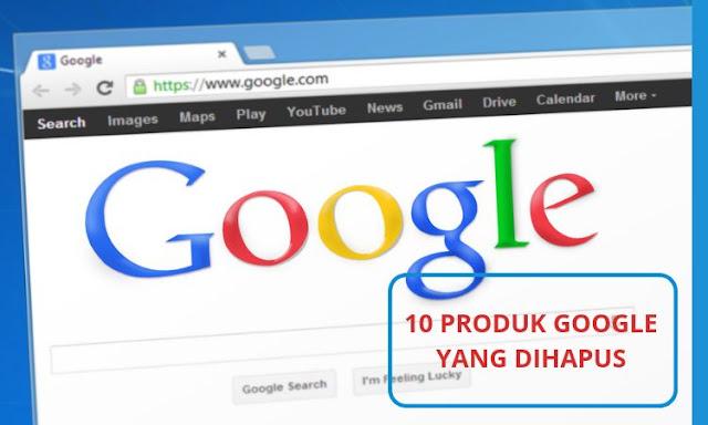 10 produk google yang akhirnya dihapus