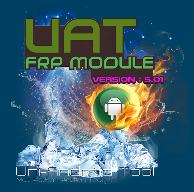 Work] UniAndroid Tool UAT FRP MODULE V 5 01 Latest Update - Flash
