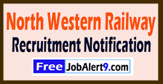 NWR North Western Railway Recruitment Notification 2017 Last Date 30-07-2017