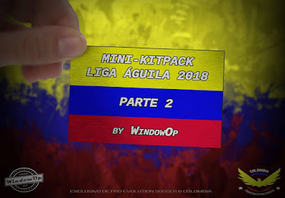 PES 6 Kitpack Liga Aguila Colombia 2018 by WindowOp Kitmaker