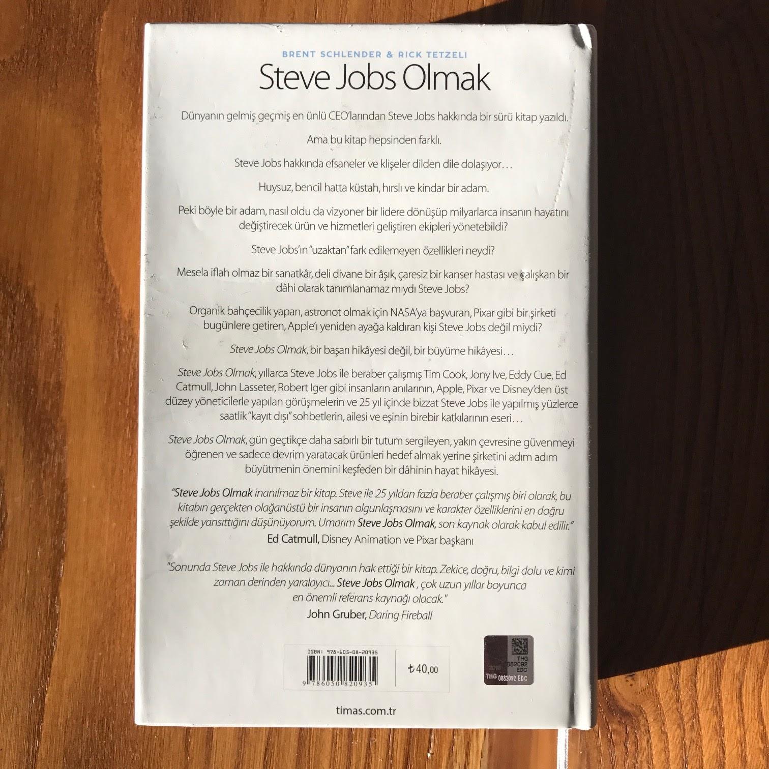 Steve Jobs Olmak - Kendini Bilmez Bir Kustahin Vizyoner Bir Lidere Donusumu - Arka Kapak (Kitap)