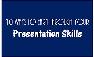 10 Ways To Earn From Your Presentation Skills