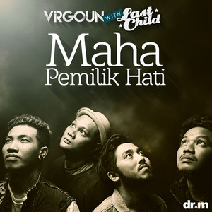 Virgoun - Maha Pemilik Hati (with Last Child)
