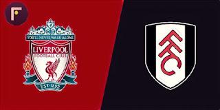 مشاهدة مباراة ليفربول و فولهام مباشر اون لاين الدوري الإنجليزي