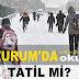 Erzurum'da okullar tatil mi? 19 Ekim Erzurum'da hangi okullar tatil? Erzurum Valiliği