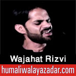 http://www.humaliwalayazadar.com/2018/02/wajahat-rizvi-noha-special-kalam-2018.html