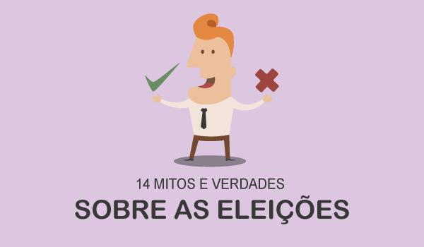 14 mitos e verdades sobre as eleições