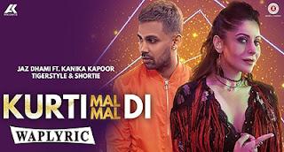 Kurti Malmal Di Song Lyrics | Jaz Dhami Feat. Kanika Kapoor