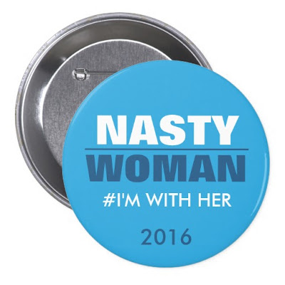 Nasty Woman I'm With Her Button