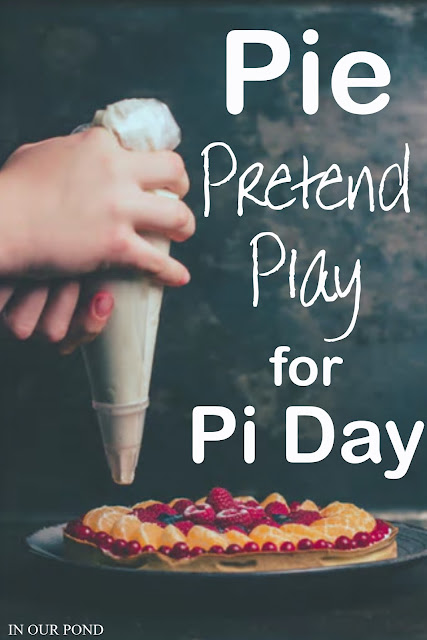 Pie Pretend Play Ideas for Pi Day from In Our Pond  #pi #pie #piday #math #nerd #geek #geekholidays #nerdholidays #holidays #school #homeschool #elementary #kindergarten #preschool #daycare #pretendplay #dramaticplay #kids #children