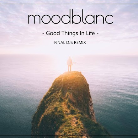 Moodblanc - Good Things In Life | FINAL DJS Remix als SOTD