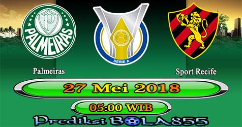 Prediksi Bola855 Palmeiras vs Sport Recife 27 Mei 2018