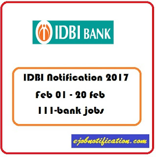 IDBI Bank invites online applications for the Bank Notification 2017
