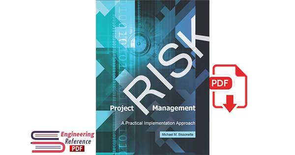 Project Risk Management: A Practical Implementation Approach by Michael M. Bissonette
