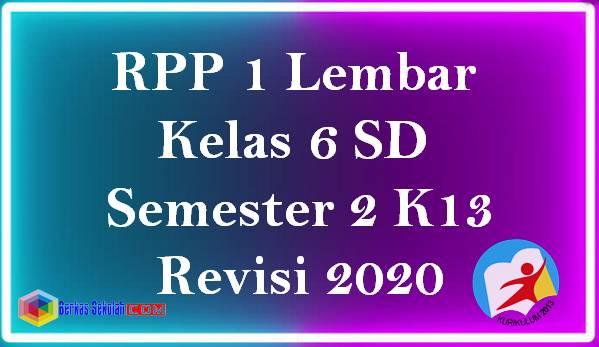 RPP 1 Lembar Kelas 6 SD Semester 2 K13 Revisi 2020