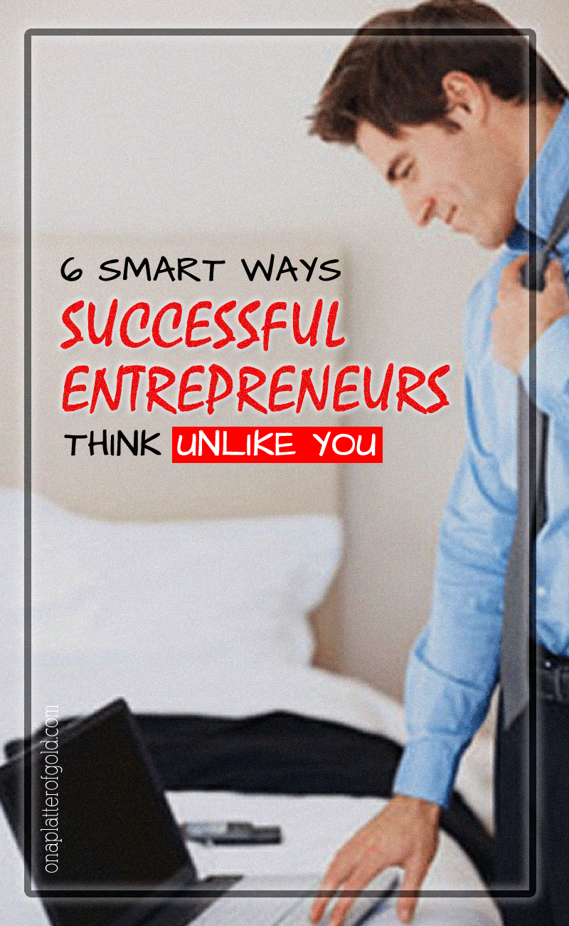 Why Successful Entrepreneurs And Rich People Don't Think Like You?