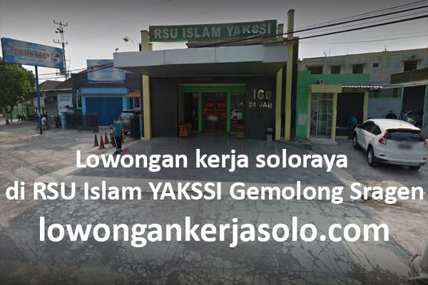 Info lowongan kerja soloraya di RSU Islam YAKSSI Gemolong Sragen