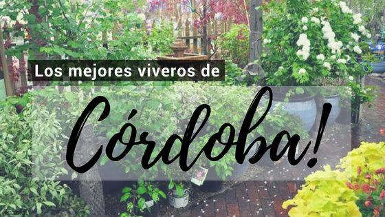 Listado de los Mejores Viveros de la Provincia de Cordoba, España, donde puedes comprar plantas para tus proyectos