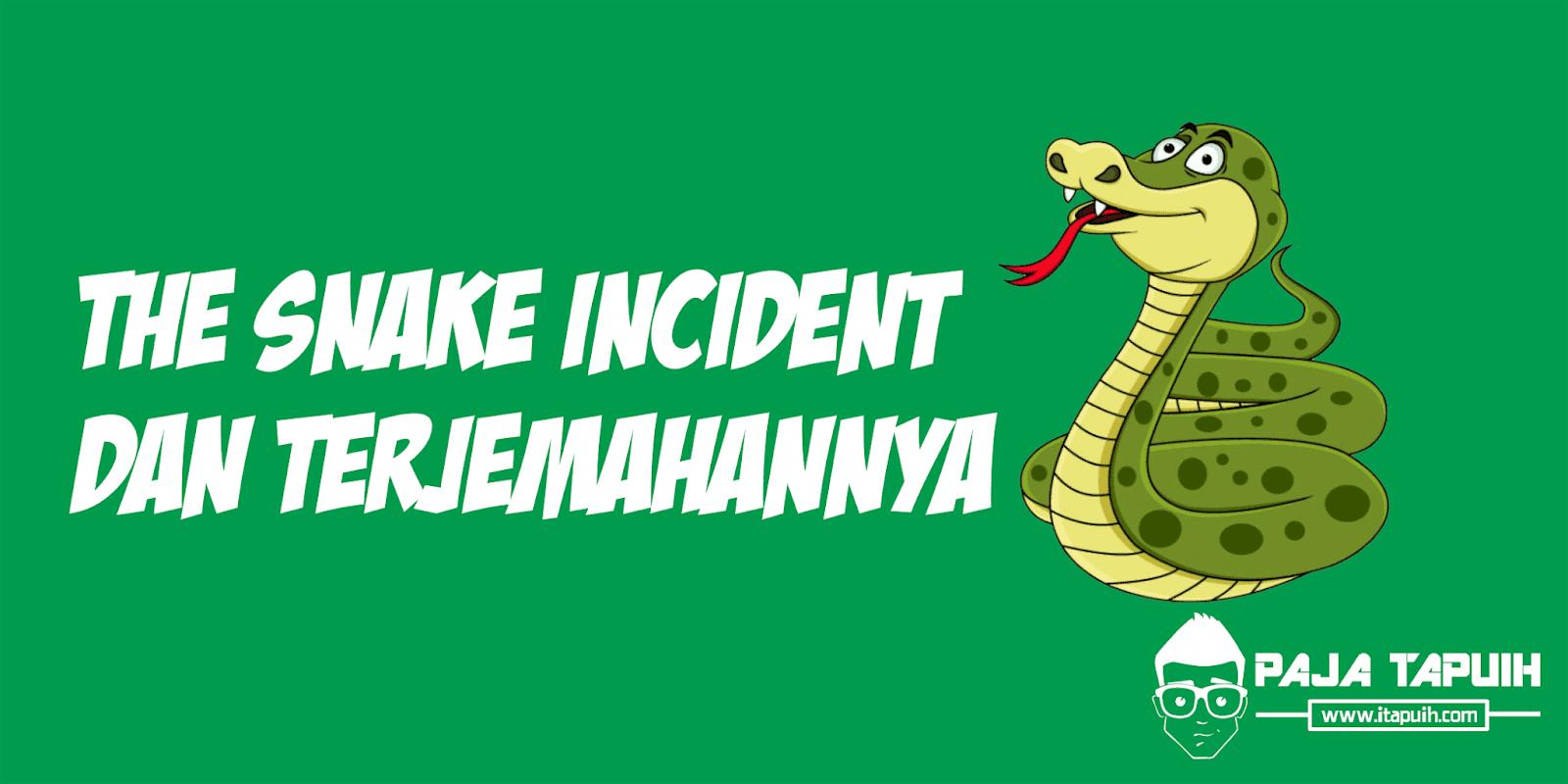 Recount Text: The Snake Incident dan Terjemahannya