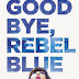 Book Finds: Goodbye, Rebel Blue