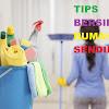Tips Membersihkan Rumah Tanpa Pembantu Dengan Cepat