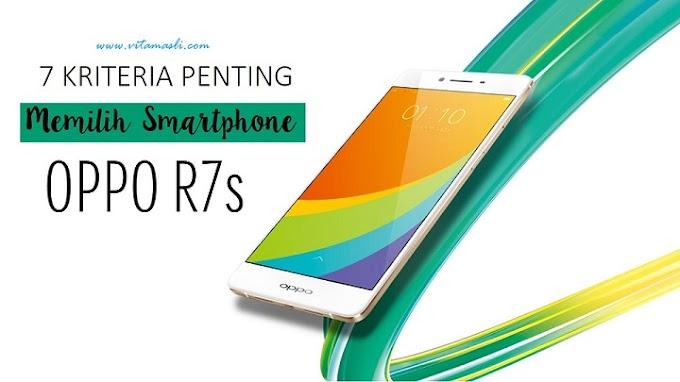 7 Kriteria Penting Memilih Smartphone Oppo R7s