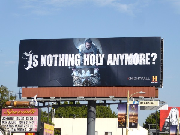 Is nothing holy anymore Knightfall billboard