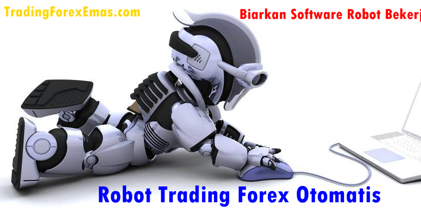 Robot perdagangan forex otomatis