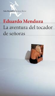 """""""La aventura del tocador de señoras"""" - Eduardo Mendoza"""
